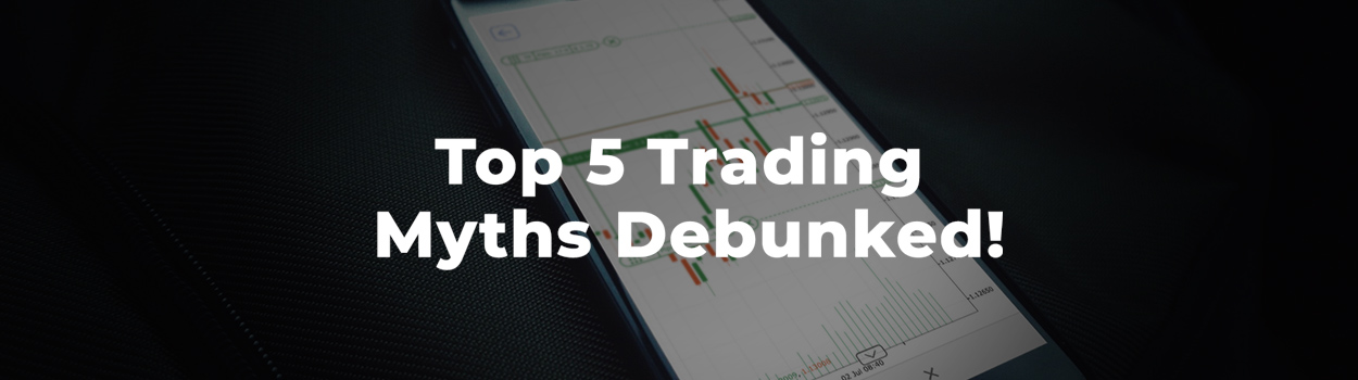 Top 5 Trading Myths Debunked!